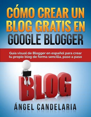 Como crear un blog gratis en Google Blogger